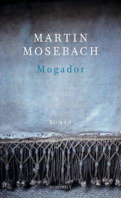 Mogador - Mosebach, Martin