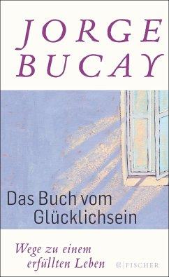 Das Buch vom Glücklichsein - Bucay, Jorge
