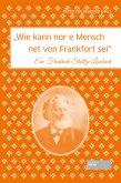 """Wie kann nor e Mensch net von Frankfort sei"""
