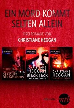 Ein Mord kommt selten allein - drei Romane von Christiane Heggan (eBook, ePUB) - Heggan, Christiane