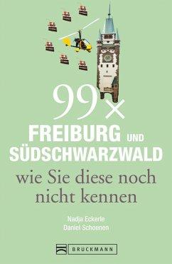 99 x Freiburg und Südschwarzwald wie Sie diese ...