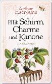 Mit Schirm, Charme und Kanone / Arthur Escroyne und Rosemary Daybell Bd.4 (eBook, ePUB)