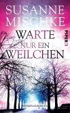 Warte nur ein Weilchen / Kommissar Völxen Bd.6 (eBook, ePUB)