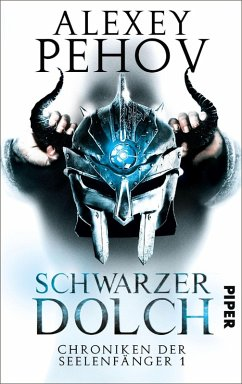 Schwarzer Dolch / Chroniken der Seelenfänger Bd.1 (eBook, ePUB) - Pehov, Alexey