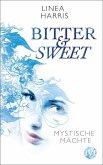 Mystische Mächte / Bitter & Sweet Bd.1 (eBook, ePUB)