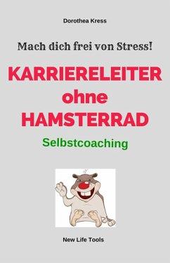 Karriereleiter ohne Hamsterrad (eBook, ePUB) - Kress, Dorothea