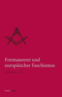 Freimaurerei und europäischer Faschismus (eBook, ePUB)