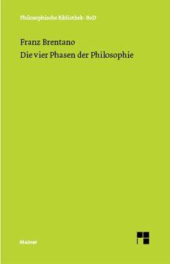 Die vier Phasen der Philosophie und ihr augenblicklicher Stand (eBook, PDF) - Brentano, Franz