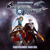 Der Planet aus Eis / Sternenritter Bd.3 (1 Audio-CD)