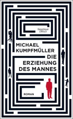 Die Erziehung des Mannes - Kumpfmüller, Michael