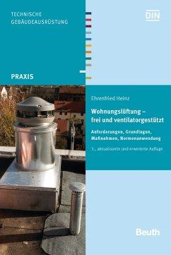 Wohnungslüftung - frei und ventilatorgestützt - Heinz, Ehrenfried