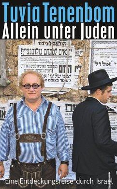 Allein unter Juden - Tenenbom, Tuvia
