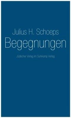 Begegnungen - Schoeps, Julius H