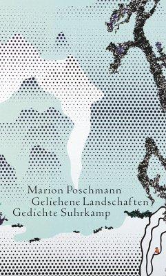 Geliehene Landschaften - Poschmann, Marion