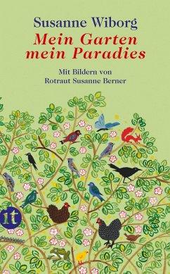 Mein Garten, mein Paradies - Wiborg, Susanne