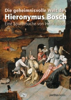 Die geheimnisvolle Welt des Hieronymus Bosch - Boom, Henk