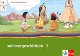 Mein Indianerheft. Indianer-Geschichten. Arbeitsheft 2. Schuljahr