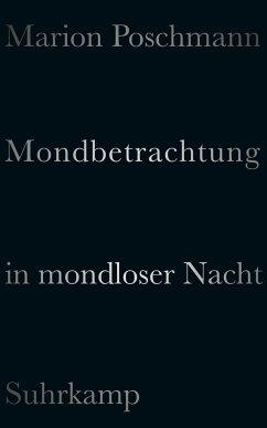 Mondbetrachtung in mondloser Nacht - Poschmann, Marion