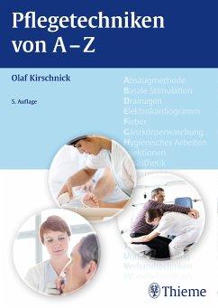 Pflegetechniken von A - Z - Kirschnick, Olaf;Kirschnick, Doris
