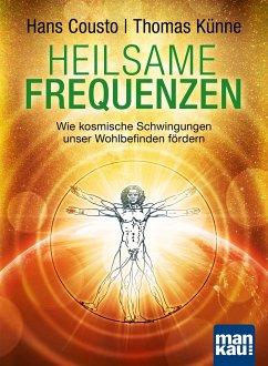 Heilsame Frequenzen - Cousto, Hans; Künne, Thomas