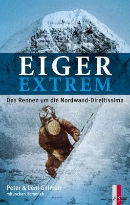 Eiger extrem - Gillman, Leni; Gillman, Peter