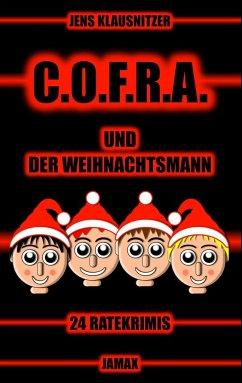 C.O.F.R.A. und der Weihnachtsmann - Klausnitzer, Jens