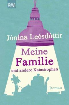 Meine Familie und andere Katastrophen - Leósdóttir, Jónina