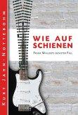 Wie auf Schienen / Frank Wallert Bd.6 (eBook, ePUB)