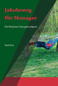 Jakobsweg für Manager (eBook, ePUB) - Etto, Raúl