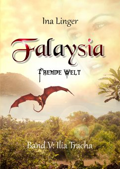 Ilia Tracha / Falaysia - Fremde Welt Bd.5 (eBook, ePUB) - Linger, Ina