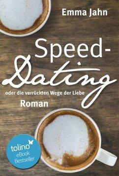 Speed-Dating oder die verrückten Wege der Liebe...