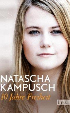 10 Jahre Freiheit (eBook, ePUB) - Kampusch, Natascha