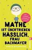 Mathe ist übertrieben hässlich, Frau Bachmayer (eBook, ePUB)