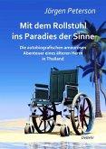 Mit dem Rollstuhl ins Paradies der Sinne - Die autobiografischen amourösen Abenteuer eines älteren Herrn in Thailand (eBook, ePUB)