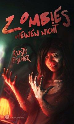 Zombies weinen nicht (eBook, ePUB)