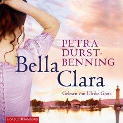 Bella Clara / Jahrhundertwind-Trilogie Bd.3 (6 Audio-CDs) - Durst-Benning, Petra