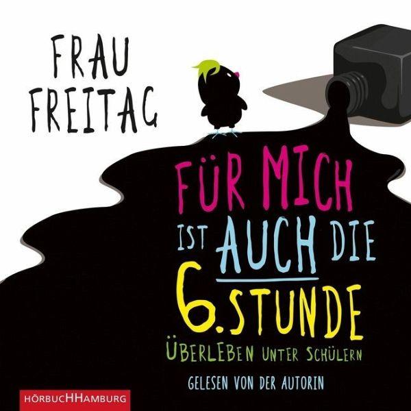 Für mich ist auch die 6. Stunde, 4 Audio-CDs - Frau Freitag