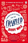 A Mindfulness Guide for the Frazzled (eBook, ePUB)