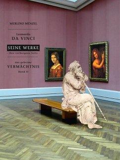Leonardo da Vinci - Seine Werke - Ihre verborgene Seite (eBook, ePUB) - Menzel, Merlino
