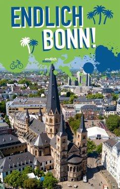 Endlich Bonn! (eBook, PDF) - Scheffen, Diana-Isabel; Becker, Sascha; Scho¨nfeld, Sarah; Schwarzer, Kirsten; Stannigel, Eva