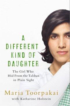 A Different Kind of Daughter - Toorpakai, Maria; Holstein, Katharine