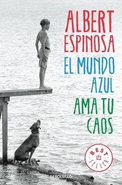 El mundo azul: Ama tu caos - Espinosa, Albert