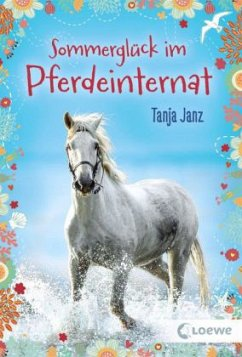 Sommerglück im Pferdeinternat - Janz, Tanja