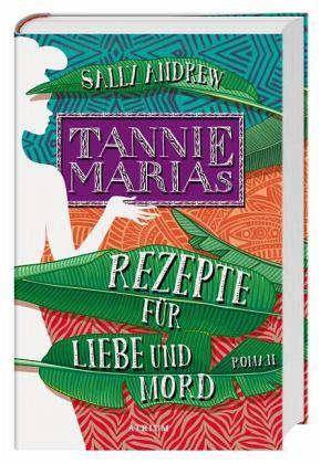 Tannie Marias Rezepte für Liebe und Mord - Andrew, Sally