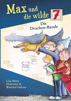 Die Drachenbande / Max und die Wilde Sieben Bd.3 - Dickreiter, Lisa-Marie;Oelsner, Winfried