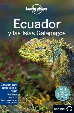 Lonely Planet Ecuador y Las Islas Galapagos - Lonely Planet; St Louis, Regis; Benchwick, Greg