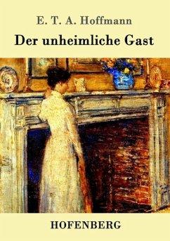 Der unheimliche Gast - E. T. A. Hoffmann