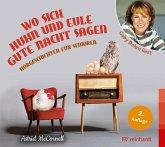 Wo sich Huhn und Eule gute Nacht sagen, 1 Audio-CD