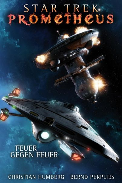 Star Trek - Prometheus 1: Feuer gegen Feuer - Perplies, Bernd; Humberg, Christian