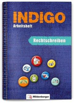 INDIGO - Arbeitsheft: Rechtschreiben - Wetter, Ute